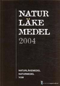 Naturläkemedel : naturläkemedel, naturmedel, VUM. 2004