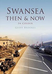 Swansea ThenNow