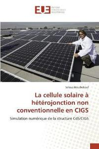 La Cellule Solaire � H�t�rojonction Non Conventionnelle En Cigs