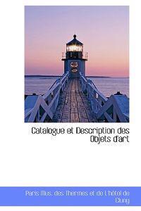 Catalogue Et Description Des Objets D'Art