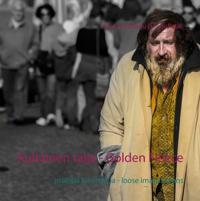 Kultainen talja - Golden Fleece: irrallisia kuvitelmia - loose imaginations