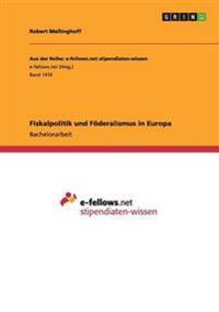 Fiskalpolitik Und F deralismus in Europa