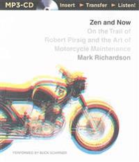 Zen and Now: On the Trail of Robert Pirsig and the Art of Motorcycle Maintenance