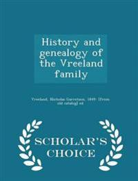 History and Genealogy of the Vreeland Family - Scholar's Choice Edition