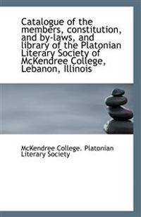 Catalogue of the Members, Constitution, and By-Laws, and Library of the Platonian Literary Society O