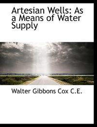 Artesian Wells: As a Means of Water Supply