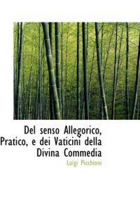 Del Senso Allegorico, Pratico, E Dei Vaticini Della Divina Commedia