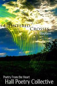 Splintered Crosses