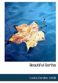 Beautiful Bertha