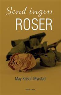 Send ingen roser