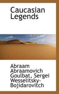 Caucasian Legends