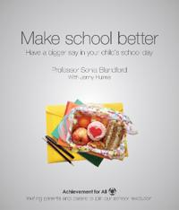 Make School Better: Have a Bigger Say in Your Child's School Day