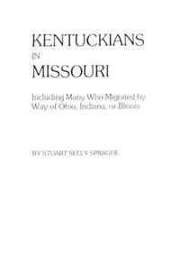 Kentuckians in Missouri Including Many Who Migrated by Way of Ohio