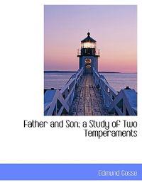 Father and Son; A Study of Two Temperaments