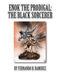 Enok the Prodigal: The Black Sorcerer