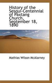 History of the Sesqui-Centennial of Paxtang Church, September 18, 1890