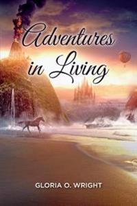 Adventures in Living