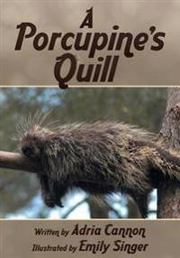 A Porcupine's Quill