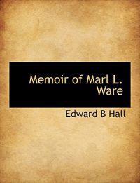 Memoir of Marl L. Ware
