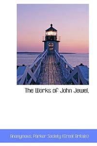The Works of John Jewel,
