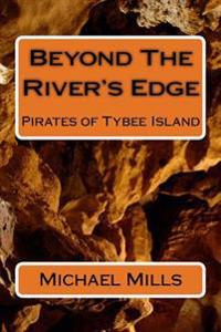 Beyond the River's Edge: Pirates of Tybee Island