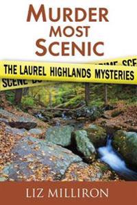 Murder Most Scenic: The Laurel Highlands Mysteries