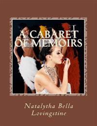 A Cabaret of Memoirs