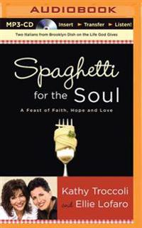 Spaghetti for the Soul: A Feast of Faith, Hope, and Love