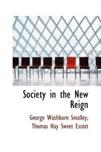 Society in the New Reign