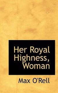 Her Royal Highness, Woman