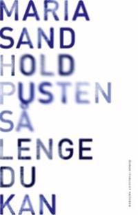 Hold pusten så lenge du kan - Maria Sand | Inprintwriters.org