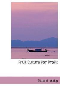 Fruit Culture for Profit