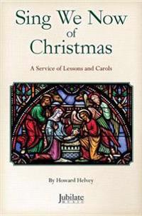 Sing We Now of Christmas: A Service of Lessons and Carols, Book & CD
