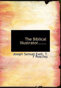 The Biblical Illustrator......