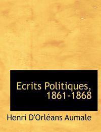 Ecrits Politiques, 1861-1868