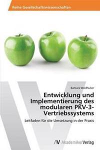 Entwicklung Und Implementierung Des Modularen Pkv-3-Vertriebssystems