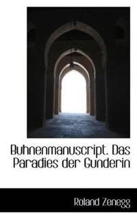 Buhnenmanuscript. Das Paradies Der Gunderin