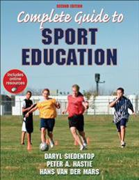 Complete Guide to Sport Education with Online Resources-2nd Edition [With Access Code]