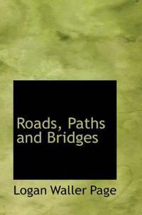 Roads, Paths and Bridges