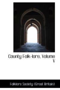 County Folk-Lore, Volume V