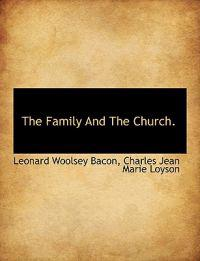 The Family and the Church.