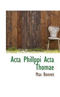 ACTA Phillppi ACTA Thomae
