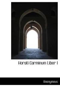 Horati Carminum Liber I