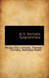 M.V. Martialis Epigrammata
