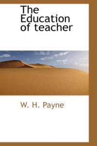 The Education of Teacher
