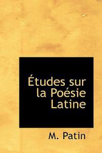 Etudes Sur La Poesie Latine