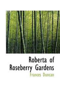Roberta of Roseberry Gardens