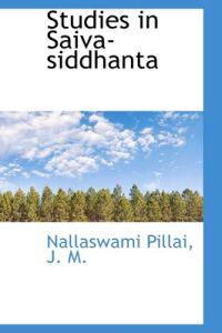 Studies in Saiva-siddhanta