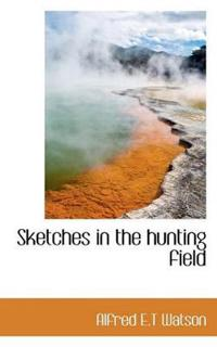 Sketches in the Hunting Field