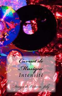 Carnet de Musique: Intensite